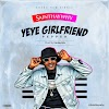 MUSIC: Saint Haywhy - Yeye Girlfriend (Pepper)