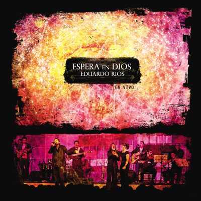 Eduardo Ríos-Espera En Dios-