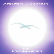 Between Heaven and Earth | Live | Andrey Klimkovsky & Julia Lomanova