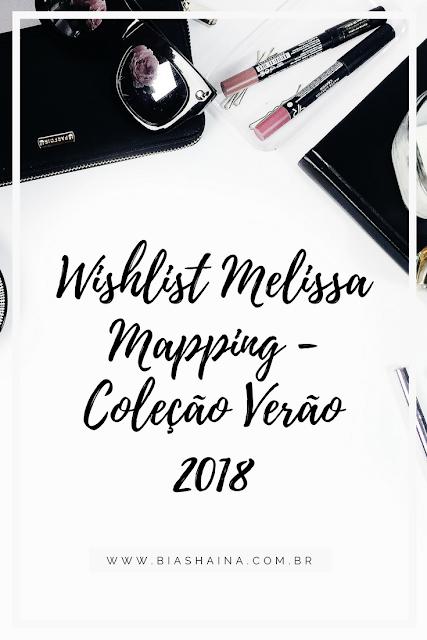 Wishlist Melissa Mapping - Coleção Verão 2018
