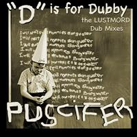 [2008] - 'D' Is For Dubby (The Lustmord Dub Mixes)