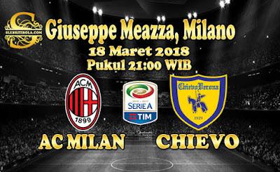 JUDI BOLA DAN CASINO ONLINE - PREDIKSI PERTANDINGAN SERIE A ITALIA AC MILAN VS CHIEVO 18 MARET 2018