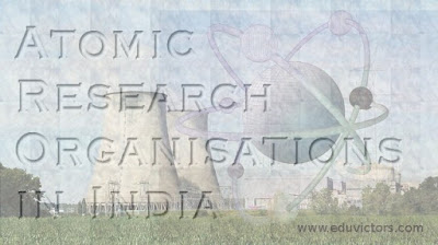 List of Atomic Research Organisations in India