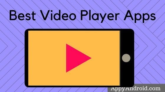best video player apps for android to play videos offline,best video player apps for android 2018,all format video player for android,video player for android apk