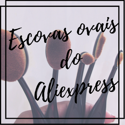 Capa do post: resenha das oval brush (escovas ovais) do aliexpress
