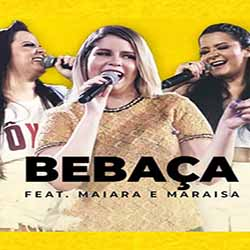 Bebaça – Marília Mendonça feat. Maiara e Maraisa