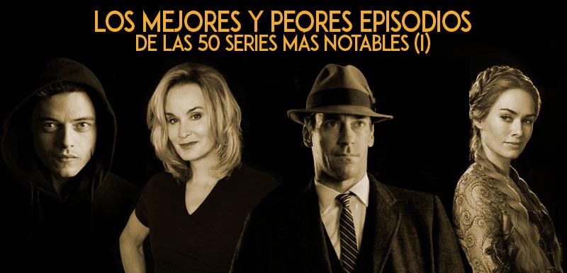 Los mejores y peores episodios de las 50 series más notables (I)