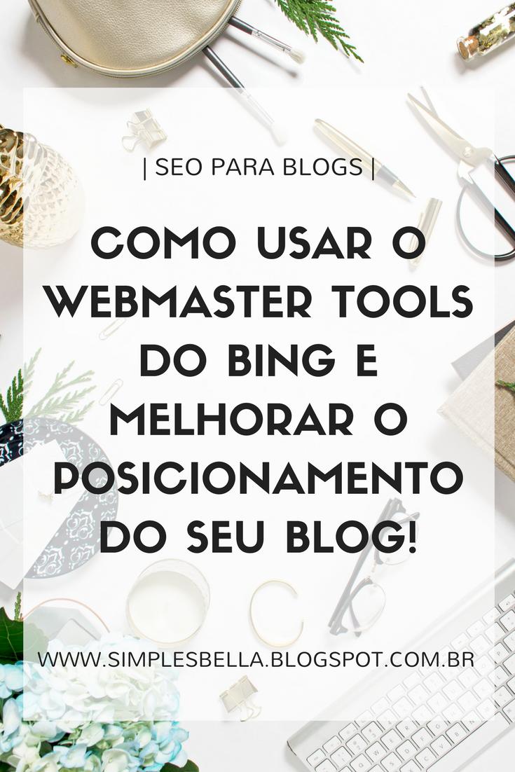 Como usar o Webmaster Tools do Bing e melhorar o posicionamento do seu blog