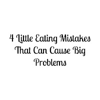 http://bonvoyageluv.blogspot.com/2016/08/4-little-eating-mistakes-that-are.html