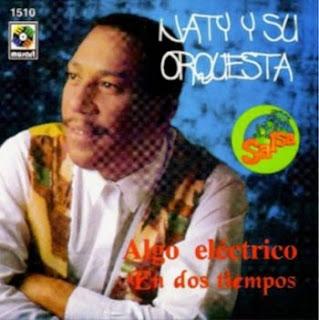 ALGO ELECTRICO EN DOS TIEMPOS - NATY Y SU ORQUESTA (1996)