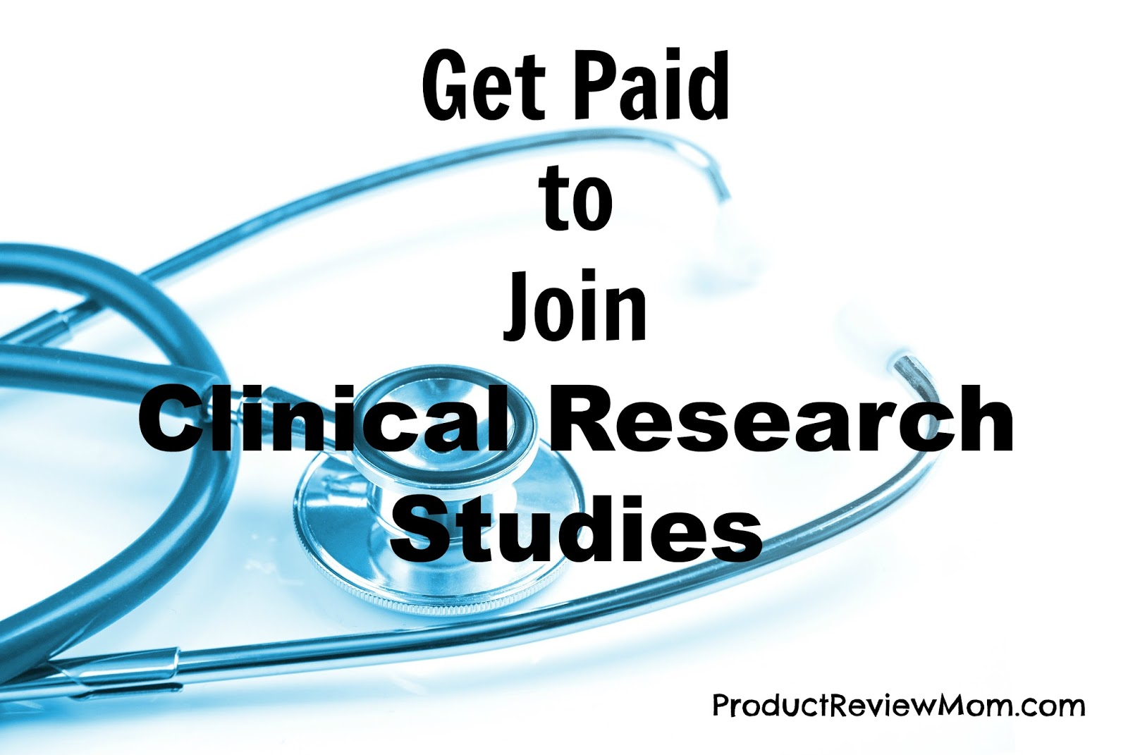 Get Paid To Do Clinical Trials