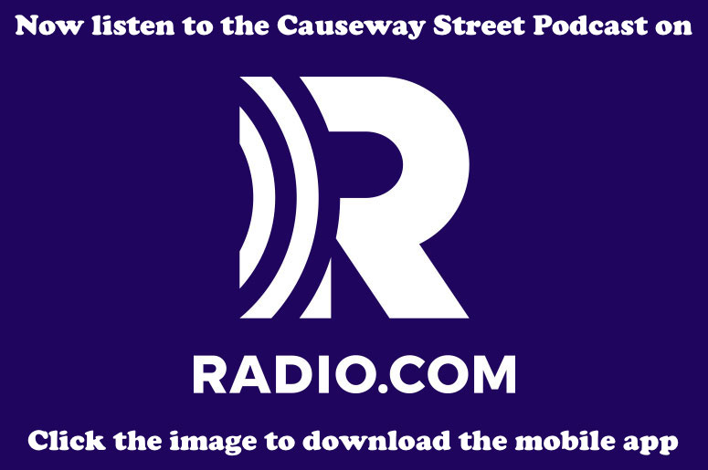 Causeway Street Podcast is now available on the Radio.com App!