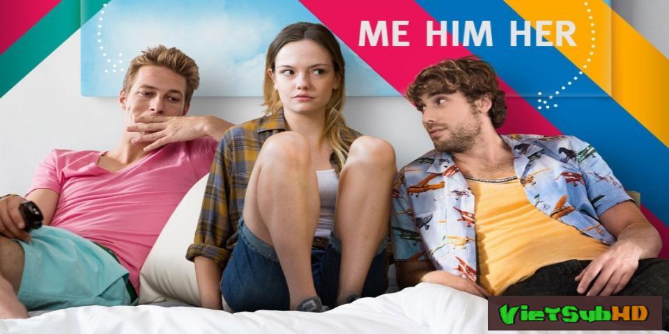 Phim Tôi Anh Ta Cô Ấy VietSub HD | Me Him Her 2015