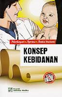 AJIBAYUSTORE  Judul : KONSEP KEBIDANAN Pengarang : Nurhayati, Aprina, Anita Bustani Penerbit : Salemba Medika