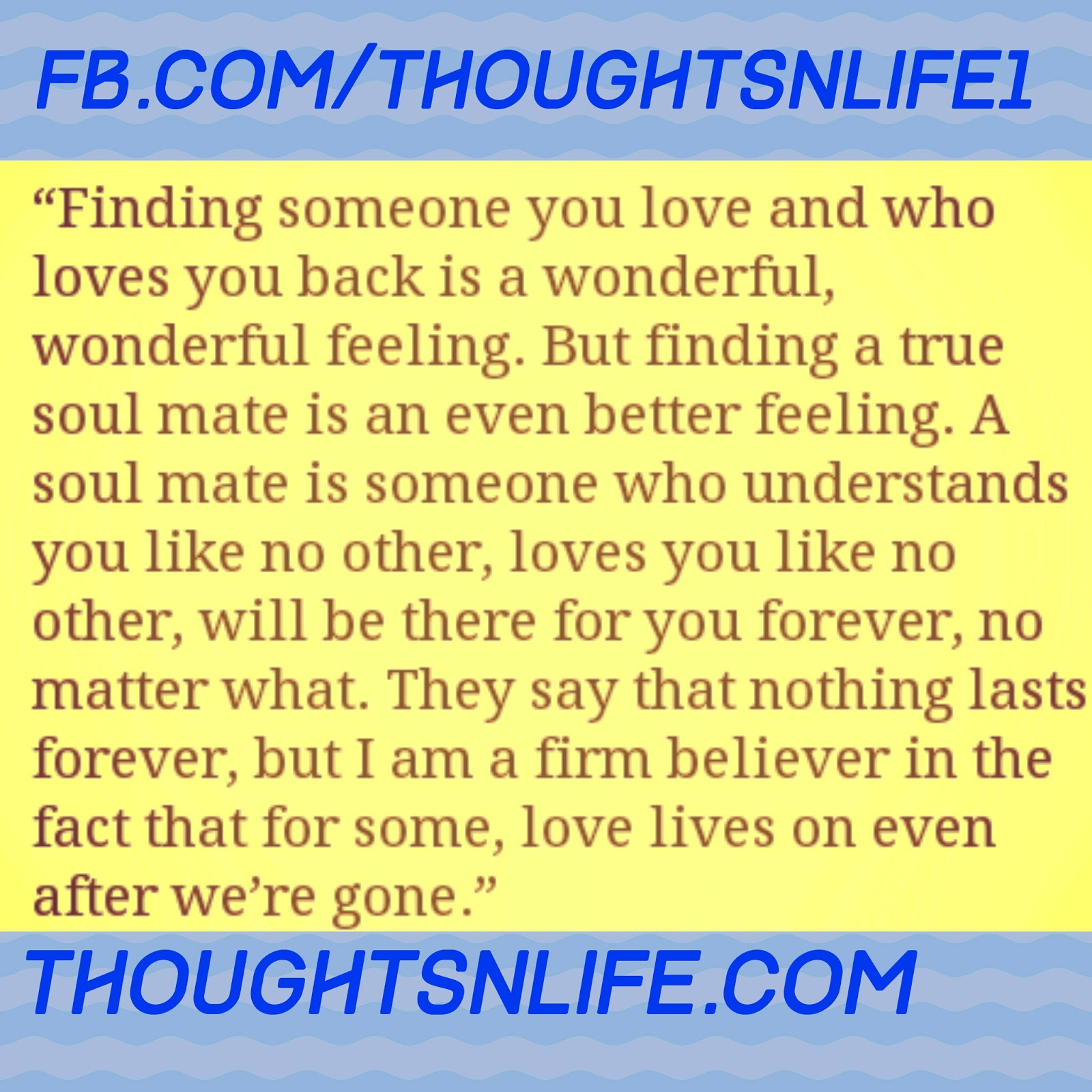 thoughtsnlife, love quotes, soul mate quote, finding someone you love ,what is a soul mate