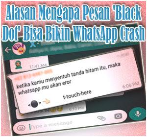 Mengapa Pesan 'Black Dot' Bisa Bikin WhatsApp Crash? Ini Dia Alasannya