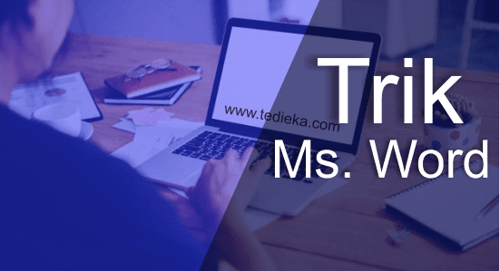 trik rahasia menggunakan microsoft word