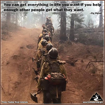 You can get everything in life you want if you help enough other people get what they want. – Zig Ziglar (wildland firefighters hiking up a hill)