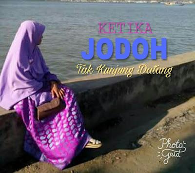 Ketika Jodoh Tak Kunjung Datang