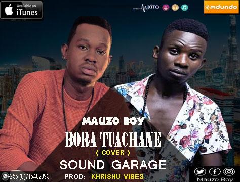 Mauzo Boy - Bora Tuachane Cover
