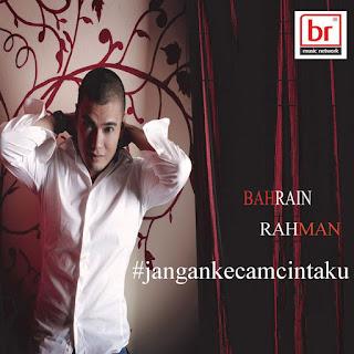 Bahrain Rahman - #jangankecamcintaku MP3
