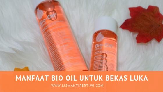 Manfaat Bio Oil Untuk Bekas Luka Liswanti Pertiwi