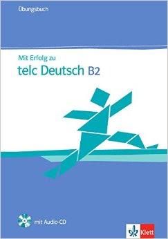 كتاب تحضير لإمتحان Mit Erfolg Zu TELC Deutsch B2 مرفق مع الصوتيات