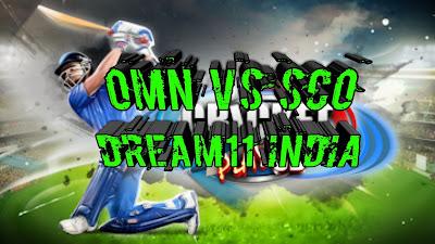 OMN vs SCO  Dream11 Prediction   OMN vs SCO  Dream11 team  OMN vs SCO  Dream11 news   OMN vs SCO  Dream11 today   OMN vs SCO  match prediction   OMN vs SCO  Dream11 ODI