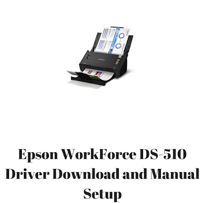 Epson WorkForce DS-510 Driver Download and Manual Setup