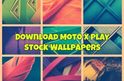 Download Moto X Play Stock Wallpapers