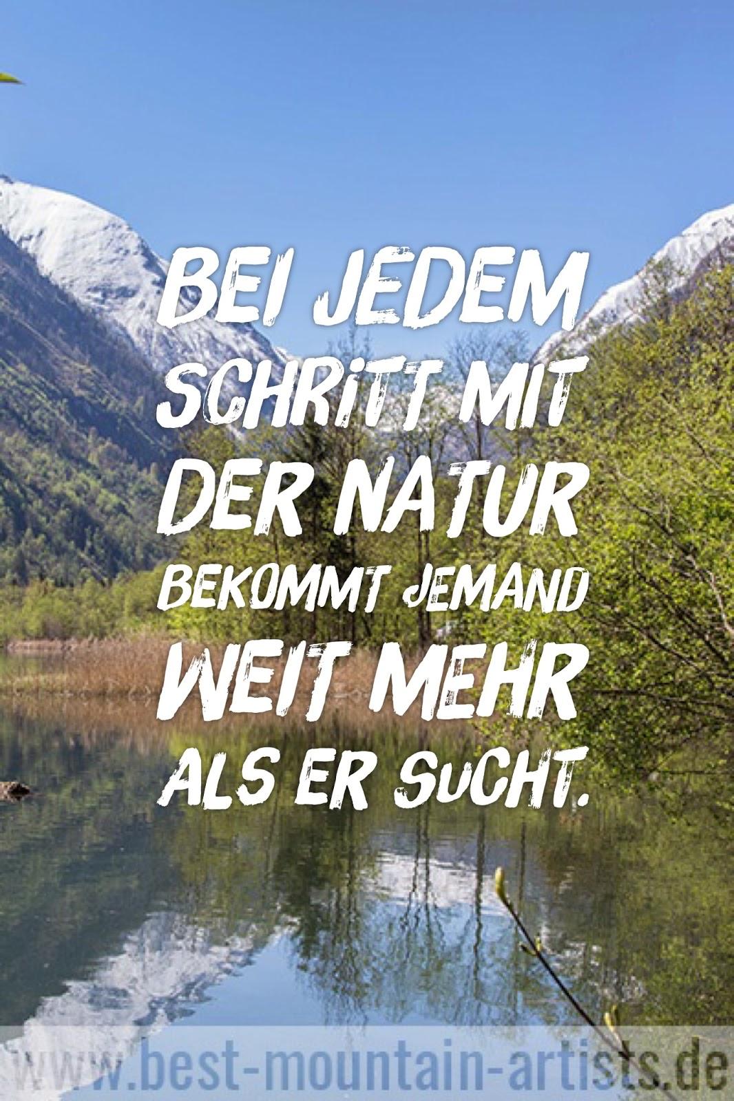 """""""Bei jedem Schritt mit der Natur bekommt jemand weit mehr als er sucht."""", John Muir"""