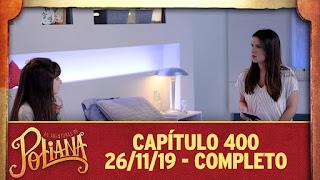 As Aventuras de Poliana capítulo 400,  completo terça - 26/11/19
