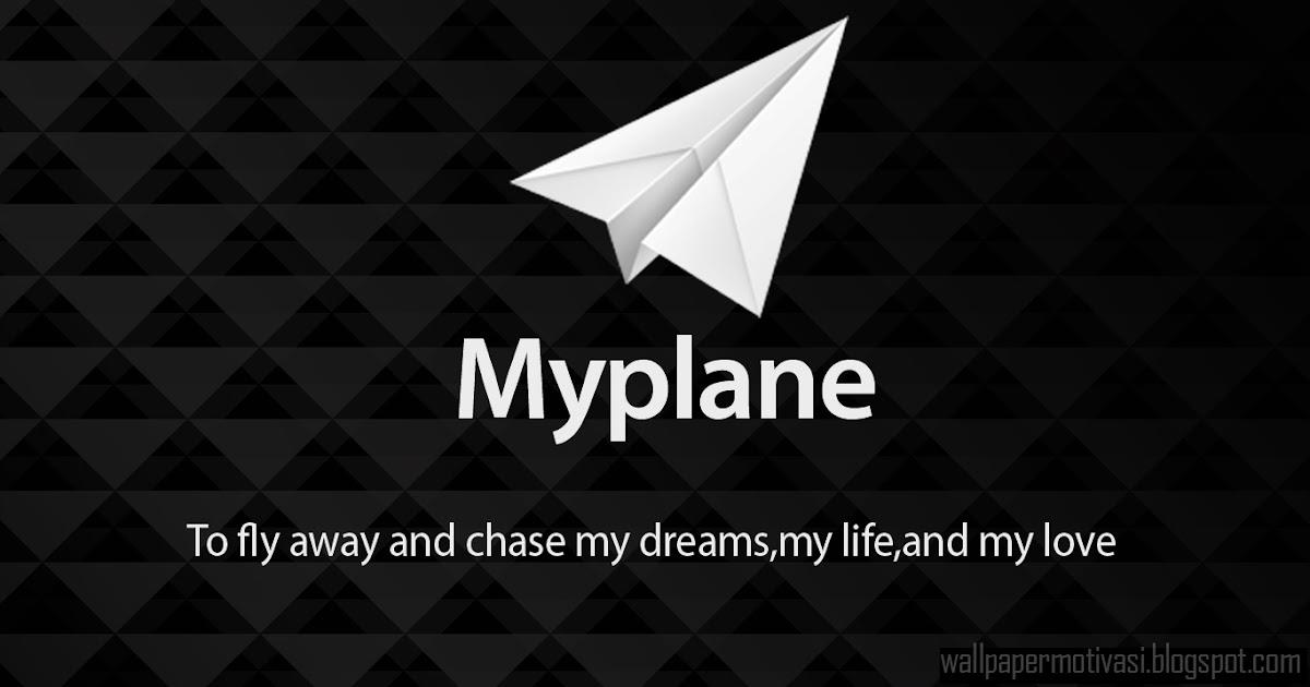 Kata kata Indah bergambar: My plane to fly away and chase ...