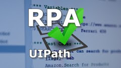 UIPATH – RPA ROBOTIC PROCESS AUTOMATION