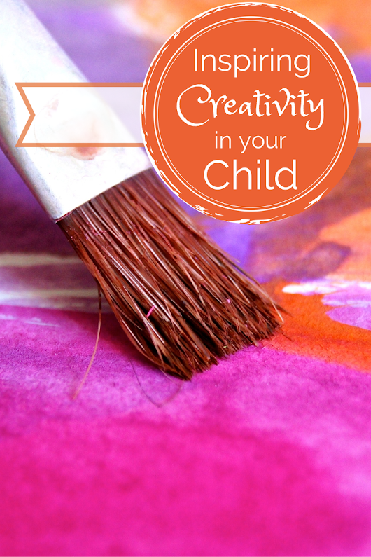 Inspiring Creativity in Your Child