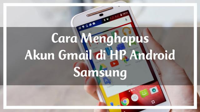 Cara Menghapus Akun Gmail di HP Android Samsung 11