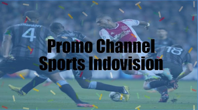 Promo Channel Sports Indovision