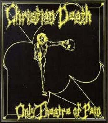 Image For Christian Death - Only Theatre of Pain (1982)
