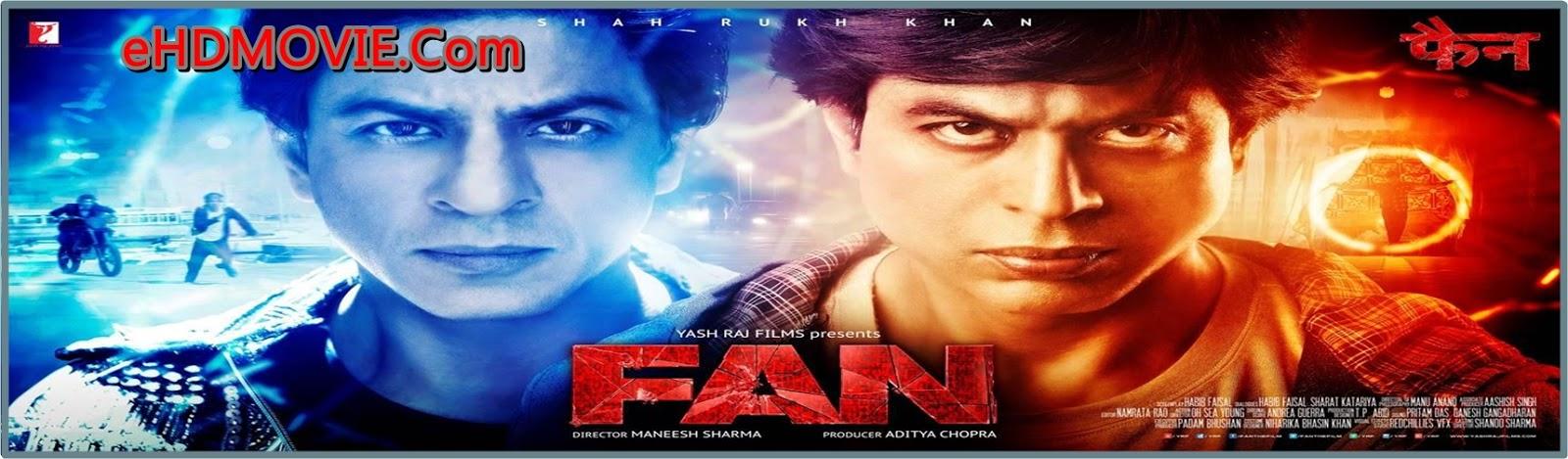 Fan 2016 Full Movie Hindi 720p - 480p ORG HDRip 450MB - 1.3 ESubs Free Download