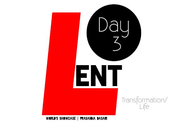 Lent Days - Day 3. Lent - A Transformation Gateway