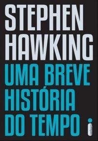 Uma breve história do tempo, de Stephen Hawking - Editora Intrínseca