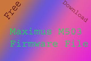 Maximus M503M Firmware File 100% working