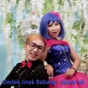 Upiak Isil - Dedek Jinak Babang Mp3