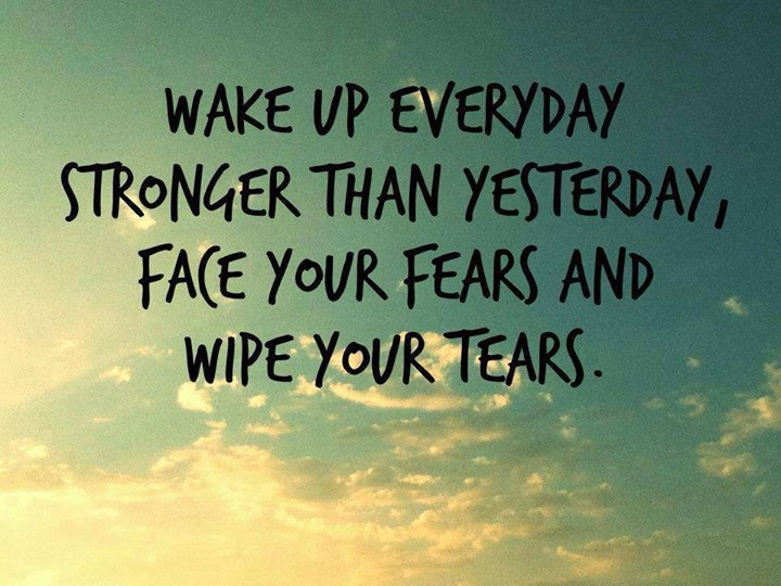 Quotes & Inspiration: Wake Up Everyday Stronger Than