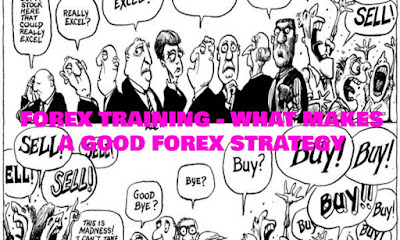 Forex Training - What Makes A Good Forex Strategy