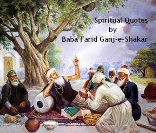 Baba Farid Quotes, Baba farid Ganj Shakar, Baba Farid Spiritual Quotes