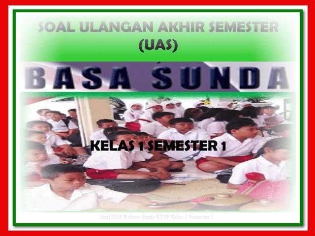Contoh Soal UAS Bahasa Sunda Kurikulum KTSP Kelas 1 Format Words.Doc
