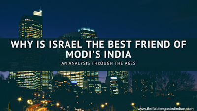 Why is Israel the best friend of Modi's India