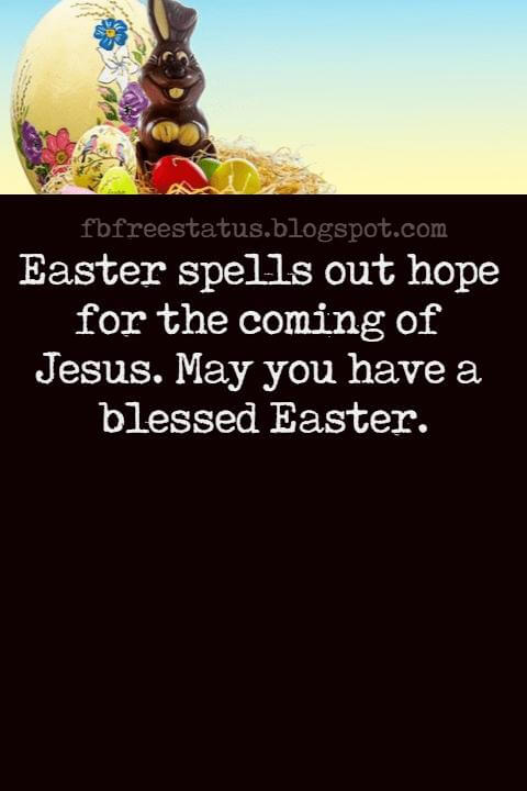 Easter Messages, Easter spells out hope for the coming of Jesus. May you have a blessed Easter.