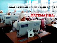 Soal Latihan UN SMK/MAK Matematika 2018 / 2019